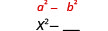 x squared minus blank. Above this is the general form a squared minus b squared.