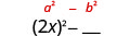 2 x squared minus blank. Above this is the general form a squared minus b squared.