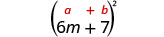 6 m plus 7, in parentheses, squared. Above this is the general form a plus b, in parentheses, squared.