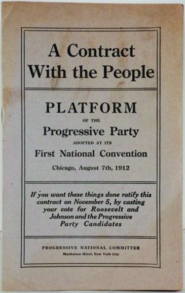 "An image of a document that reads ""A contract with the people. Platform of the progressive party adopted at its first national convention Chicago, August 7th, 1912""."