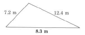 A triangle with sides of the following lengths: 7.2m, 8.3m, and 12.4m.