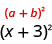 The image shows the expression quantity a plus b squared. Below it is the expression quantity x plus three squared.