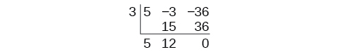 Multiplied by the lead coefficient, 5, in the second column, and the lead coefficient is brought down to the second row.