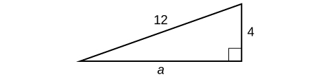 Right triangle with the base labeled: a, the height labeled: 4, and the hypotenuse labeled 12.