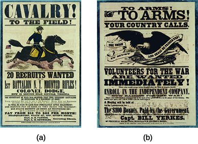 """Two Union recruitment posters are shown. Poster (a), which depicts a soldier mounted on a horse, contains the text """"Cavalry! To the field! 20 Recruits Wanted / 1st Battalion N.Y. Mounted Rifles!"""" Poster B, which depicts an eagle holding a banner bearing the words """"The Union / it must and shall / be preserved,"""" contains the text """"To Arms! To Arms! Your Country Calls. Volunteers for the war are wanted immediately! The Union must and shall be preserved! Those who would escape being drafted after the 10th of August, should enroll in the independent company, now raising for the war! Those who come to their country's call in the hour of her peril will live in the pages of her history. The Roll is now open, and will be found with the undersigned. A meeting will be held at [blank]. To be addressed by [blank]. The $100 bounty paid by the government, and the advance pay and enlisting premium will be paid to each recruit on being mustered into service. Capt. Bill Yerkes. Principal recruiting office: –WM. Fenton's Hotel. Printed at the 'Democrat' office, Doylestown, Bucks County, PA., by W.W.H. Davis."""""""