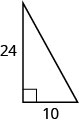 The figure is a right triangle with a base of 10 units and a height of 24 units.