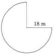 Three quarters of a circle. The radius is 18m.