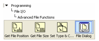 A screencap of a file dialog. There is a level listing at the top. The level nesting is as follows, with upper most level first. Programming, them File I/0, and then Advanced File Functions. Below Advanced File Functions is a horizontal list of four icons. From left to right the icons are labeled: Get file position, get file size, set Type &C... and finally, File Dialog. The File Dialog icon is contained within a light blue box.