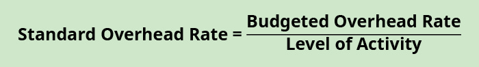 Standard Overhead Rate equals Budgeted Overhead Rate divided by Level of Activity.