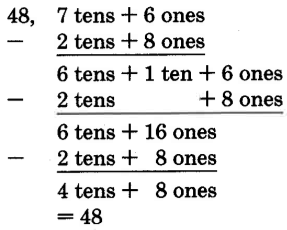 The solution is 48. The subtraction problem can be expanded to the quantity 7 tens + 6 ones, minus the quantity 2 tens + 8 ones. 7 tens + 6 ones can be expanded to be 6 tens + 1 ten + 6 ones, or 6 tens + 16 ones. The sum becomes 4 tens + 8 ones, or 48.