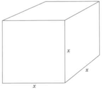 A cube with length of side equal to x.